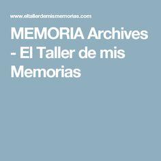 MEMORIA Archives - El Taller de mis Memorias