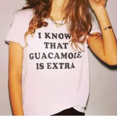 Fancy - Guacamole Costs More Tee   . . . Oddly comes in handy for me. I always have to say that I know it's extra. . . I like guacamole.