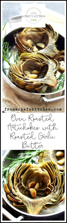 Don't boil or steam the delicate flavor of artichokes away!  Oven Roasted Artichokes with Roasted Garlic Butter is an easy way to cook artichokes to preserve their wonderful flavor. via @chefcarolb