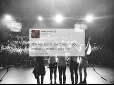 """""""Its not just a dream if you decide to make it your life"""" R5 Riker Lynch"""
