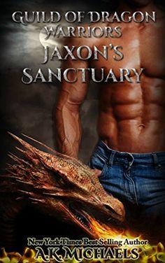 Guild of Dragon Warriors, Jaxon's Sanctuary: Book 1 by A K Michaels http://www.amazon.co.uk/dp/B019DZKCTQ/ref=cm_sw_r_pi_dp_.8.5wb06WWG6Q