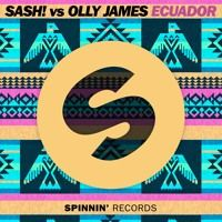 Sash! Vs Olly James - Ecuador (OUT NOW) by Spinnin' Records on SoundCloud
