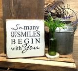 This wood sign reads So Many of My Smiles Begin With You. It measures approx 9 W x 9 H It is painted a Craft White and has a router back for hanging. All of our signs are painted, stenciled, sande Barn Wood Crafts, Pallet Crafts, Pallet Art, Pallet Signs, Wooden Crafts, Recycled Crafts, Pallet Wood, Pallet Ideas, Painted Signs