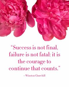 "#Inspiration | ""Success is not final, failure is not fatal; it is the courage to continue that counts."" ~ Winston Churchill (quote via @College Prepster via @Alexa)"
