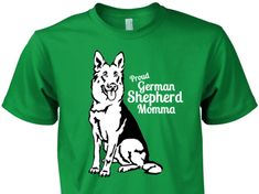 "Are You a Proud German Shepherd Momma? Then This ""Special Edition"" shirt is for you! Not Sold in Stores! NOTE: Donation will be made to German Shepherd Rescue with each order. Guaranteed safe and secu"