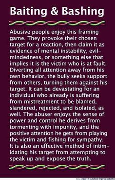 """Baiting & Bashing (B&B) is devastating abuse done by Narcissist/psychopath to their intended """"victim"""" . Narcissistic Behavior, Narcissistic Sociopath, Narcissistic Personality Disorder, Narcissistic People, Narcissistic Mother, Personality Disorder Types, Personality Characteristics, Psychopath Sociopath, Abusive Relationship"""
