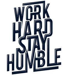 Work Hard Stay Humble is a great quote to live by, and now you can have it on your wall to inspire you, at home or in the office. This excellently designed typography quote has a effect to it to make it really pop, and comes in a choice of 33 different… Stay Humble Quotes, Work Hard Stay Humble, Quotes To Live By, Me Quotes, Motivational Quotes, Inspirational Quotes, Hard Work, Author Quotes, Uplifting Quotes