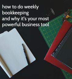 How to do weekly bookkeeping for your creative business, and why it's your most powerful business tool.