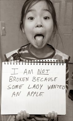 """I am not broken because some lady wanted an apple."""