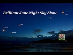 Brilliant June Night Sky Show - Make a Journey to the Wonders of the Cosmos