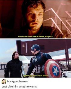 You don't have one of those, do you? -- I got to get me one of those-- Just give him what he wants. Steve and Bucky.
