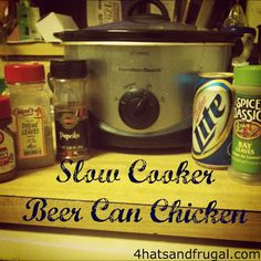 Slow Cooker Beer Can Chicken! Perfect for football season and lazy Sundays | 4 Hats and Frugal