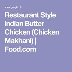 Restaurant Style Indian Butter Chicken (Chicken Makhani)   Food.com