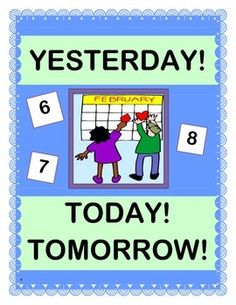 """""""Yesterday, Today, and Tomorrow!"""" - Calendar Game!"""