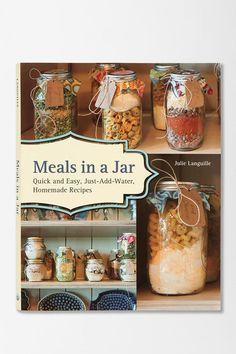 Meals In A Jar By Julie Languille book...    would make great quick fix meals to stock in pantry