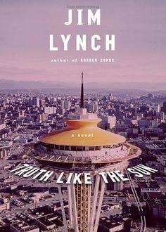 "Jim Lynch: ""Truth Like the Sun"""