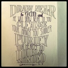 """@chelladesign's Instagram photo: """"Draw near to God and he will draw near to you."""" James 4:8 #handlettering"""