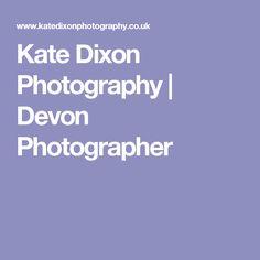 Kate Dixon Photography | Devon Photographer