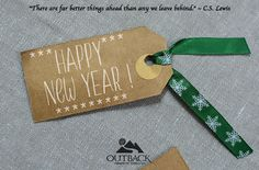 """""""There are far better things ahead than any we leave behind."""" ~ C.S. Lewis. Happy New year from Outback!"""
