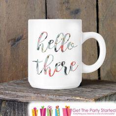 Floral Coffee Mug, Hello There, Pretty Coffee Mug, Novelty Ceramic Mug, Cute Floral Coffee Cup, Coffee Lover Gift Idea, Friend Gift Idea