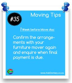 Moving Tips: One week before #Move day, confirm the arrangements with your furniture moving company.