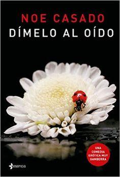 Blog Literario Adictabooks: Noe Casado - Dímelo al oído #Promobooks #Proximamente