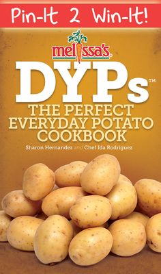 Melissa's 2014 Giveaway: 5 Copies of DYPs - The Perfect Everyday Potato.              ---   Dutch Yellow Potatoes are America's favorite potato.  Here are 100+ new ways to enjoy baby potatoes from Melissa's Produce.