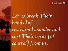 psalms 2 3 let us break their chains powerpoint church sermon Slide04  http://www.slideteam.net/