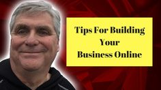5 Tips For Building Your Business Online