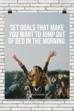 GOALS THAT MAKE YOU JUMP OUT OF BED   Poster – PutMotivationOn Follow all our motivational and inspirational quotes. Follow the link to Get our Motivational and Inspirational Apparel and Home Décor. #quote #quotes #qotd #quoteoftheday #motivation #inspire