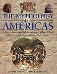 The Mythology of the Americas GODS Spirits SACRED PLACES History COLOR PHOTOS