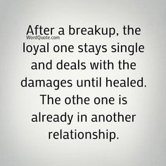 After a breakup the loyal one stays single This is has a lot of truth! Take time… – How To Makes Him Love Me Single Word Quotes, Single Words, Being Single Quotes, Mom Quotes, Words Quotes, Life Quotes, Qoutes, Daily Quotes, Boyfriend Quotes