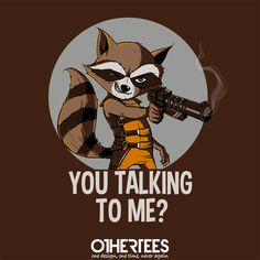"""You Talking to Me?"" by Di.Jay on sale until 11th August on othertees.com Pin it for a chance at a FREE TEE! #guardiansofthealaxy #rocket"
