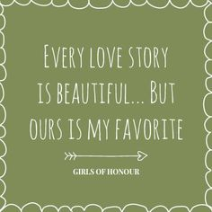 Every love story is beautiful... but ours is my favorite. // #quote // #love // #liefde