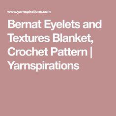 Bernat Eyelets and Textures Blanket, Crochet Pattern | Yarnspirations