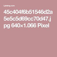 45c404f6b51546d2a5e5c5d69cc70d47.jpg 640×1.066 Pixel