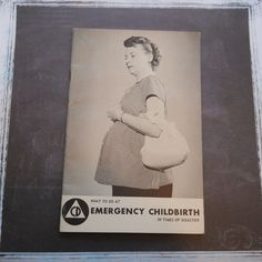 "Nuclear Families: Civil Defense Booklet| ""What to Do: EMERGENCY CHILDBIRTH in times of disaster."""