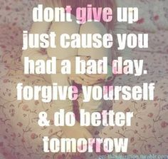 Don't give up on yourself...