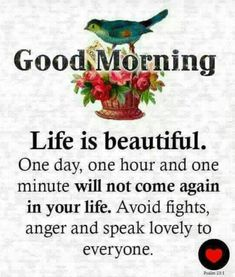Life is beautiful. Good Morning Wishes, Good Morning Quotes, Morning Sayings, Wise Quotes, Inspirational Quotes, Motivational Quotes, Fb Quote, Encouraging Thoughts, Biblical Verses
