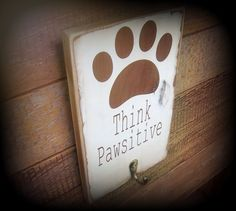 Dog Leash Holder/Think Pawsitive/Rustic by SawdustAndSunshowers