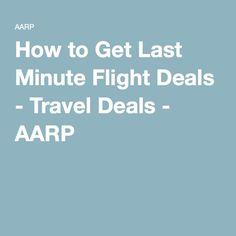How to Get Last Minute Flight Deals - Travel Deals - AARP