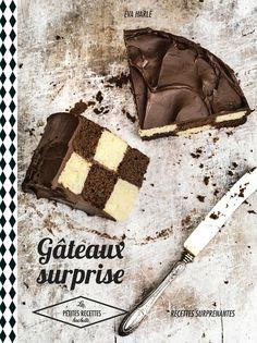 """Mon nouveau livre de cuisine """"gâteaux surprise"""""""