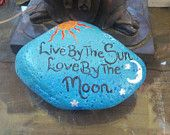 Live By The Sun Love By The Moon, hand painted, good energy, sea rock, paper weight, stone, gift, home or garden decor