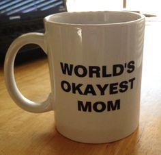 worlds-okayest-mom.jpg 324×311 pixels