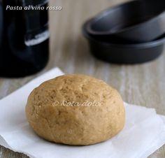 PASTA AL VINO ROSSO  http://blog.giallozafferano.it/notadolce/pasta-al-vino-rosso-base-torte-salate/