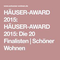 HÄUSER-AWARD 2015: HÄUSER-AWARD 2015: Die 20 Finalisten   Schöner Wohnen