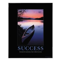Success Canoe motivational poster image: In the purple and coral of twilight, a well-traveled canoe, anchored for the night, floats on a tranquil lake ready for the innumerable adventures ahead. Our Success Canoe motivational poster from our exclusiv success posters