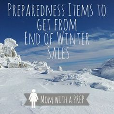 Preparedness Items to get in End of Winter Sales | Mom with a PREP