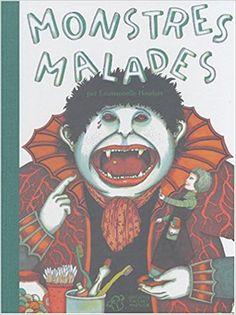 Amazon.fr - Monstres malades - Emmanuelle Houdart - Livres