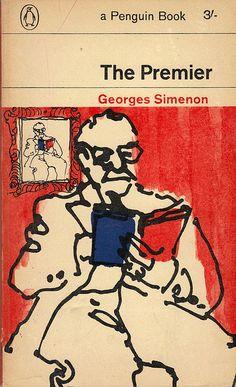 The Premier, Georges Simenon. Design by Romek Marber. Book Cover Art, Book Cover Design, Book Design, Book Art, Vintage Book Covers, Vintage Books, Antique Books, March Of The Penguins, Penguin Publishing